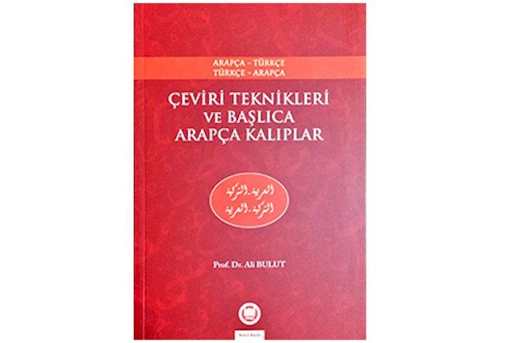 Çeviri Teknikleri ve Başlıca Arapça Kalıplar Arapça-Türkçe Türkçe-Arapça